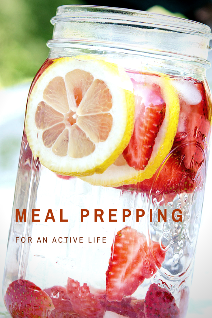 Meal Prep for an Active Life - TheActiveExplorer.com